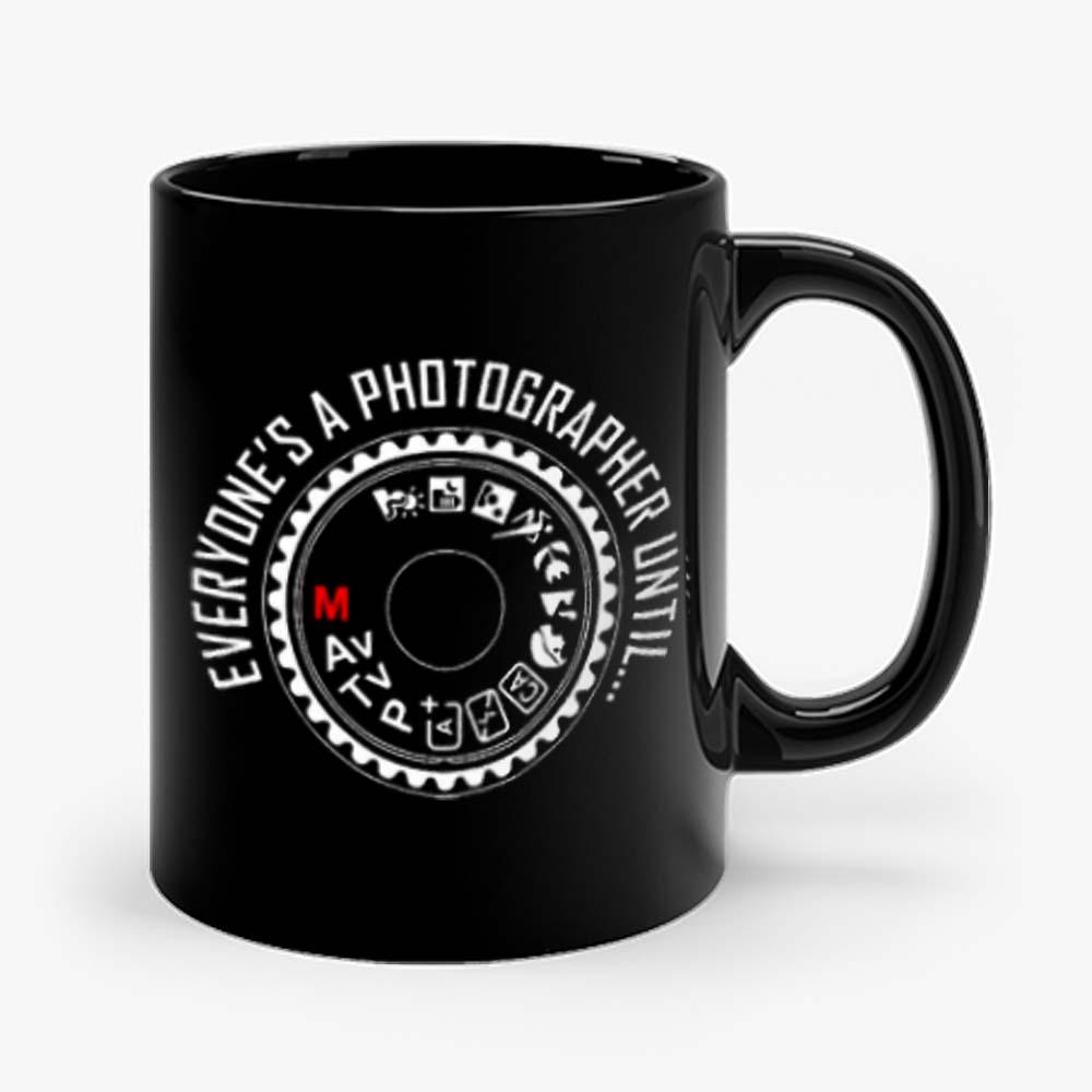 Everyones A Photographer Funny Mug