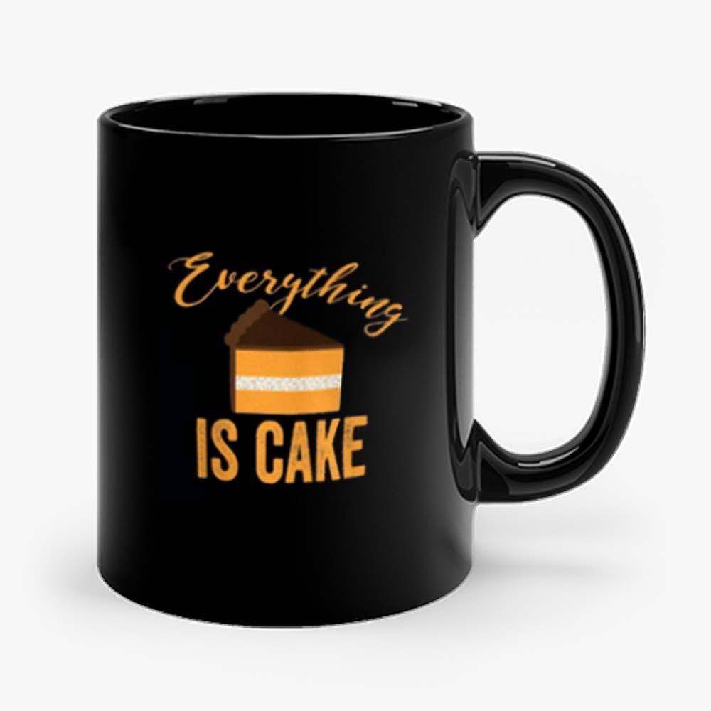 Everything Is Cake Mug