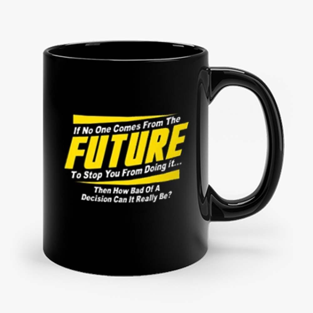 Future Quotes Mug