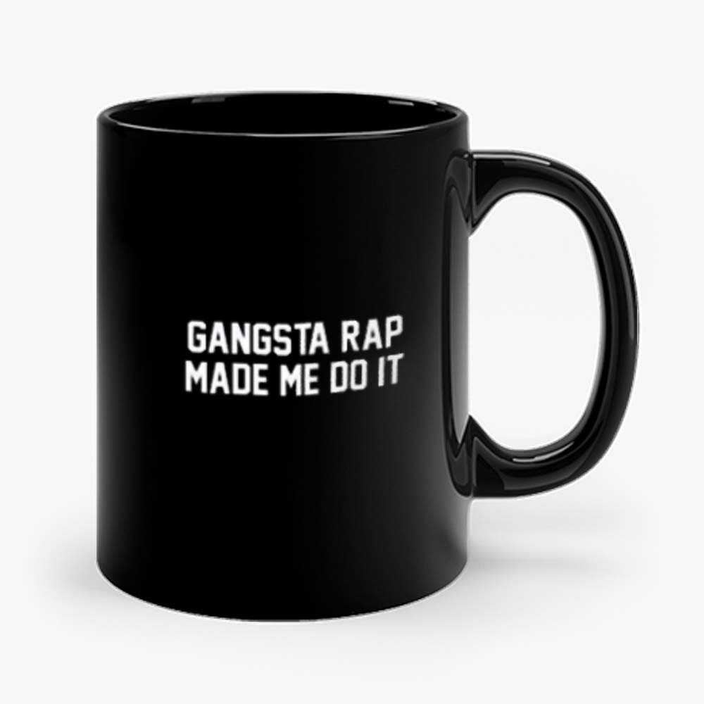 Gangsta Rap Made Me Do It Mug