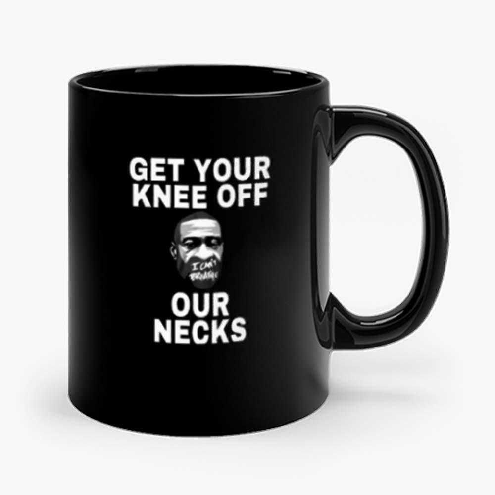 Get Your Knee Off Our Necks Mug