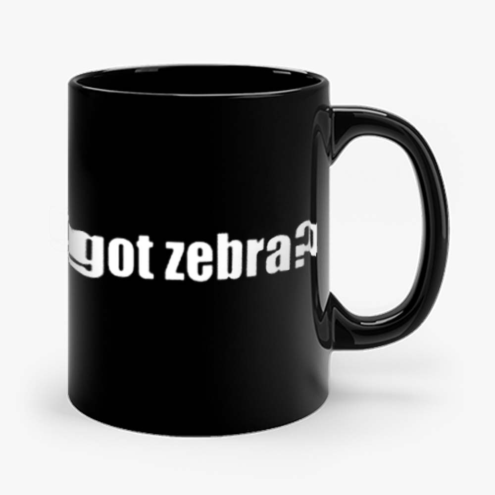 Got Zebra Funny Animal Pets Zebra Mug