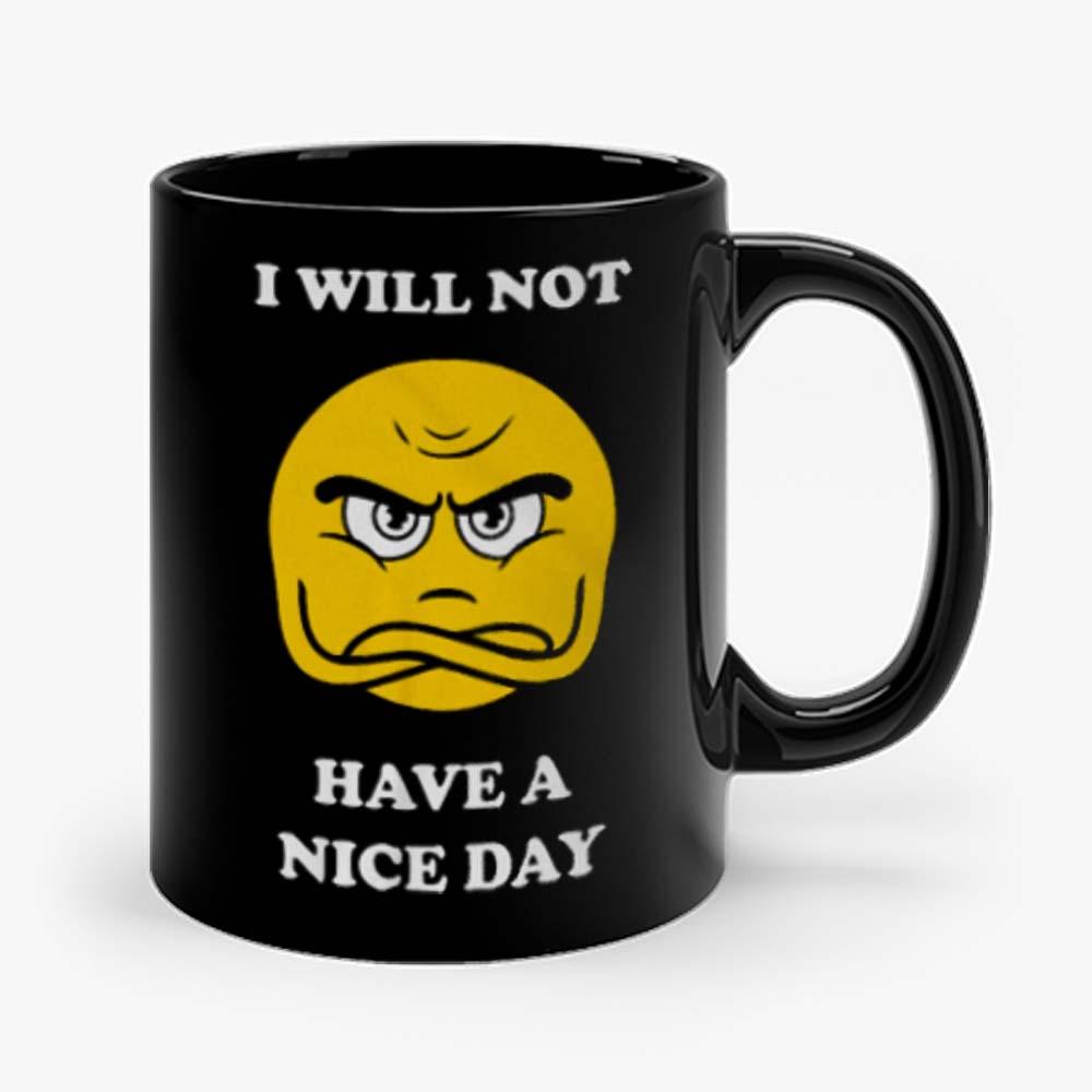 Grumpy Emoji I Will Not Have A Nice Day Mug