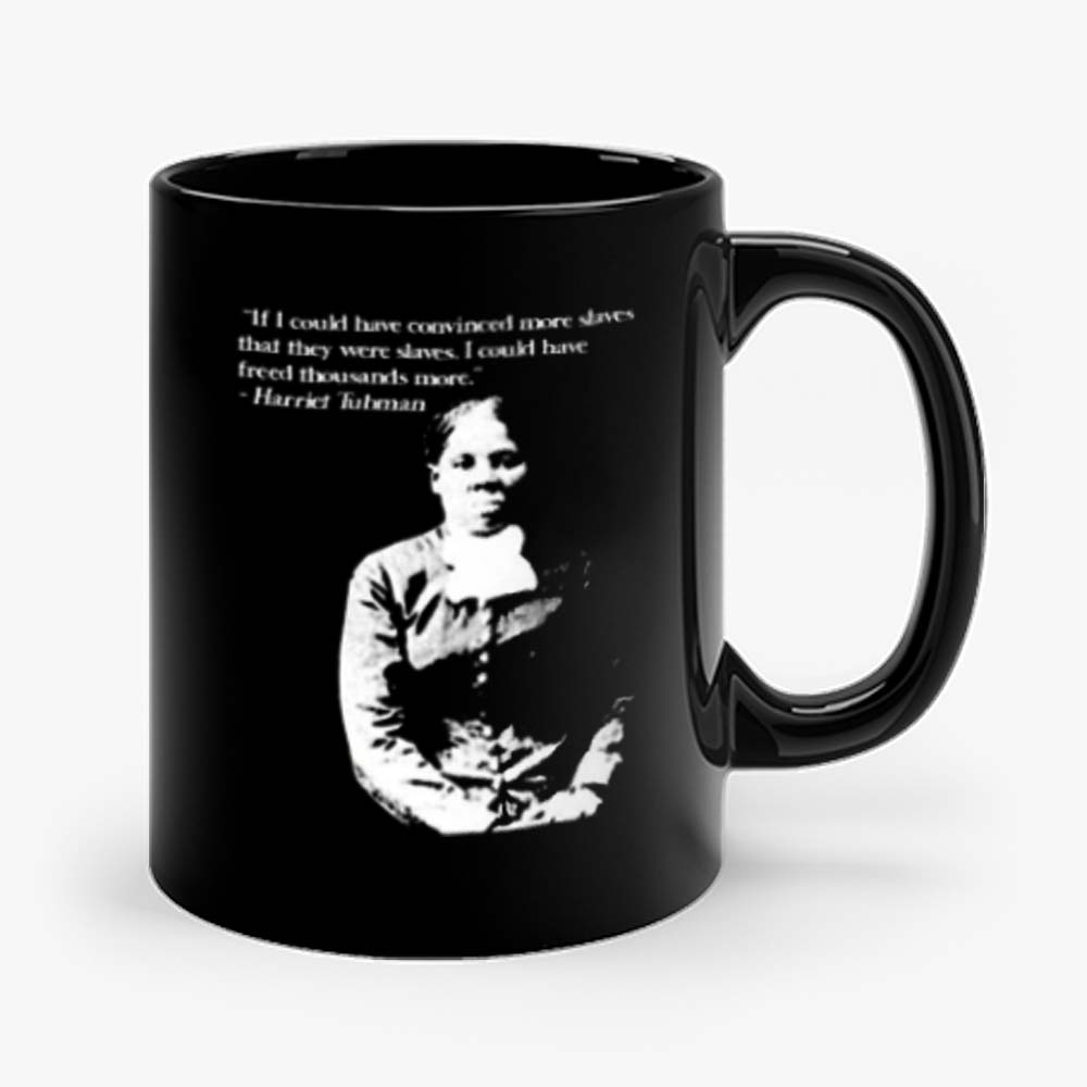 Harriet Tubman Quote Black Pride Fan Support Mug