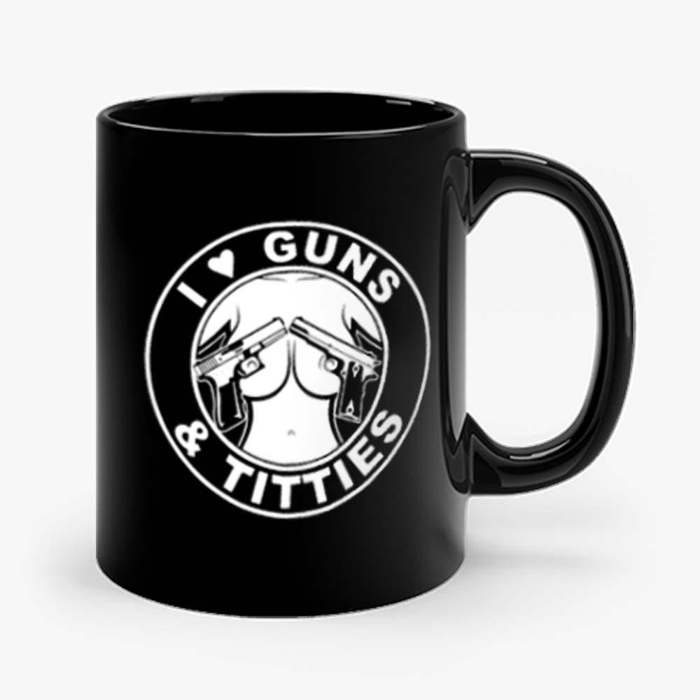 I Love Guns Titties Mug