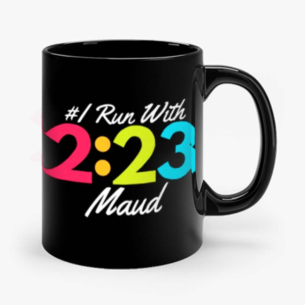 I Run With Maud Justice for Maud Jogging for Maud Mug