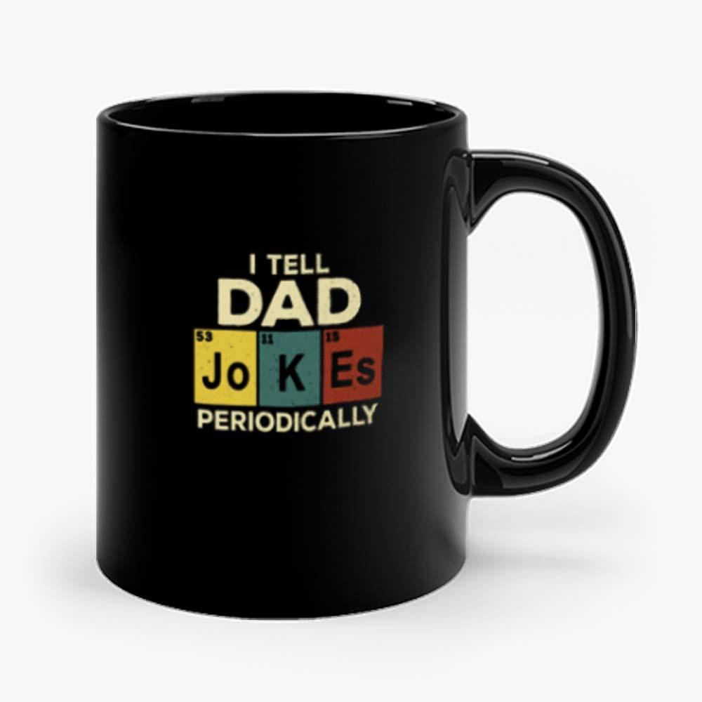 I Tell Dad Jokes Mug