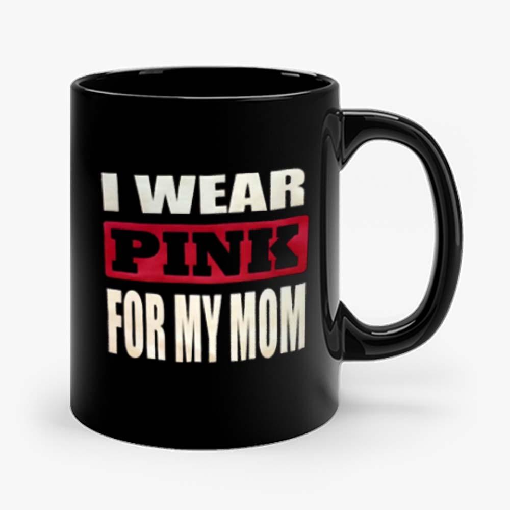 I Wear Pink for my Mug