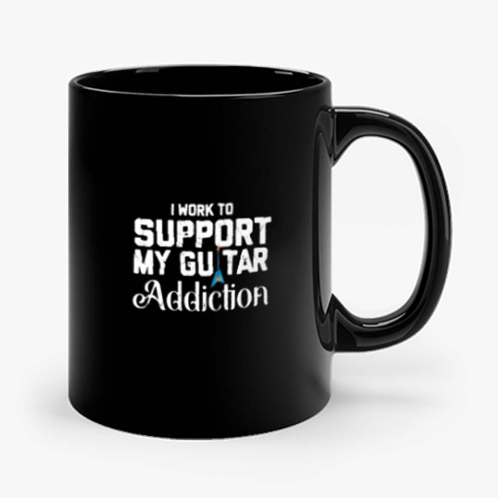 I Work To Support My Guitar Addiction Mug