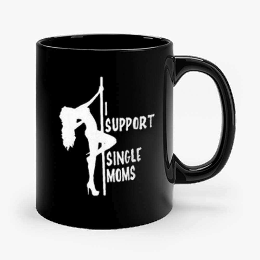 I support single moms Mug