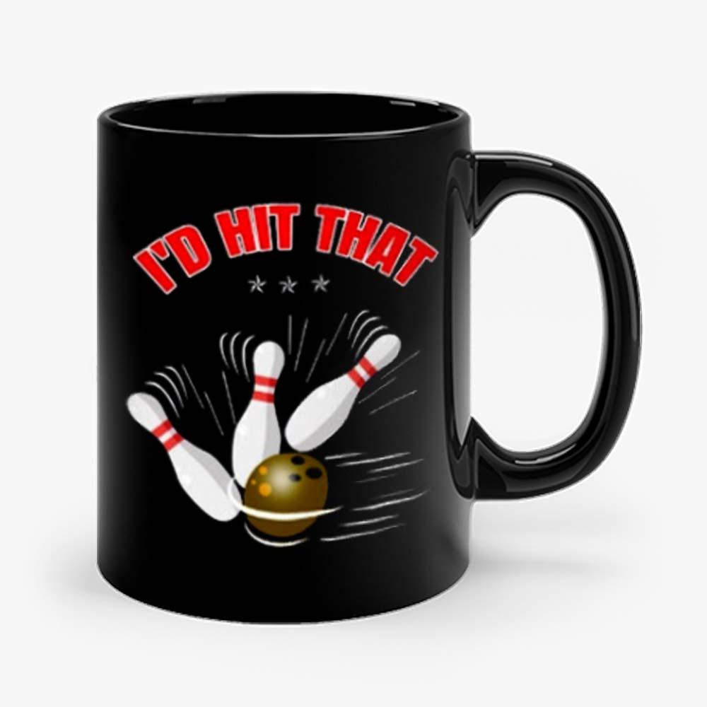 Id Hit That Funny Bowling Mug