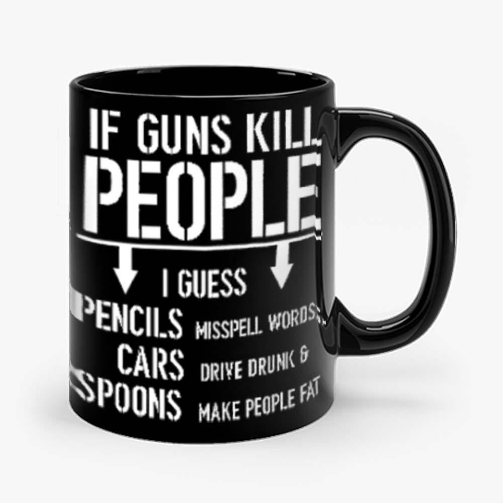 If Guns Kill People 2nd Amendment Gun Rights Mug