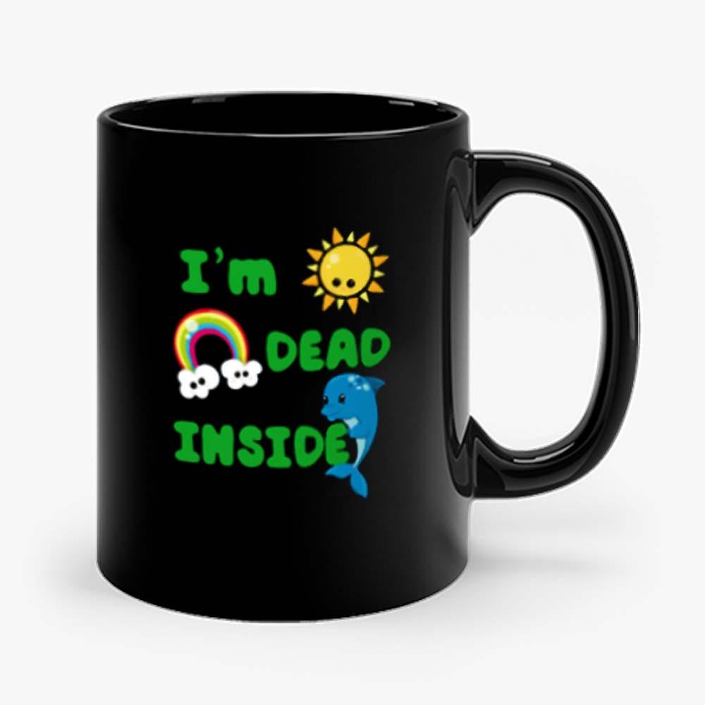 Im Dead Inside Cheerful Dolphins And Sunshine Funny Mug