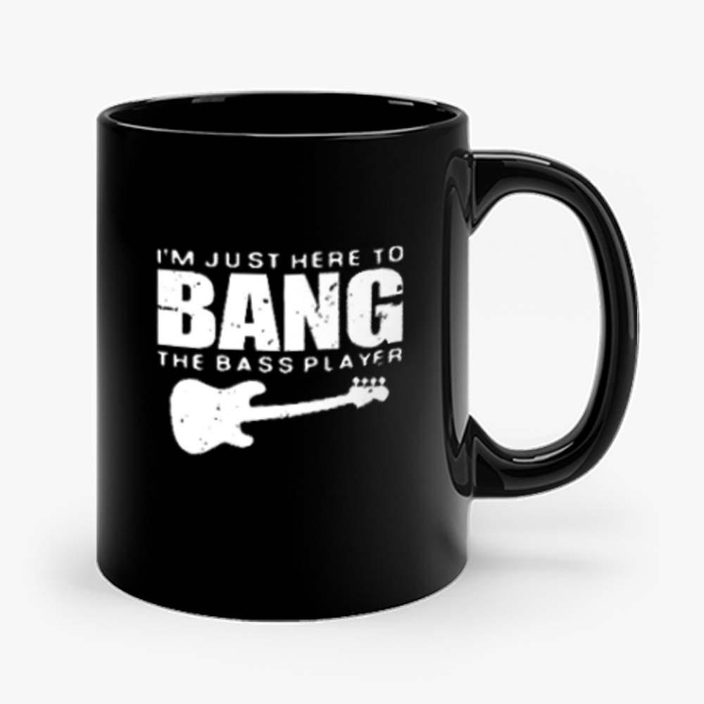 Im Just Here To Bang Bass Player Mug