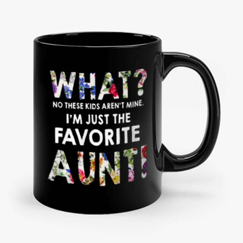 Im Just The Favorite Aunt Mug