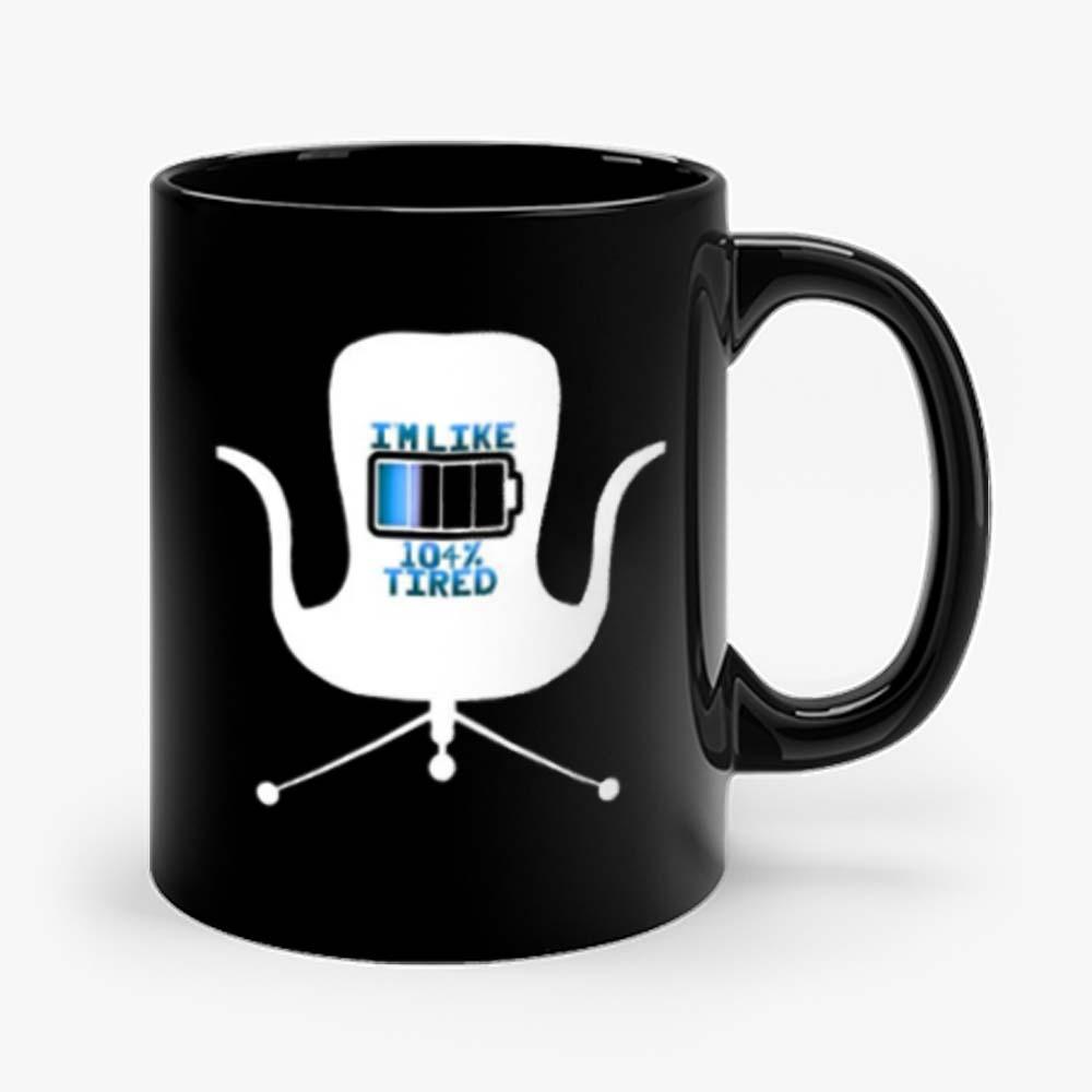 Im Like 104 Percent Tired Mug