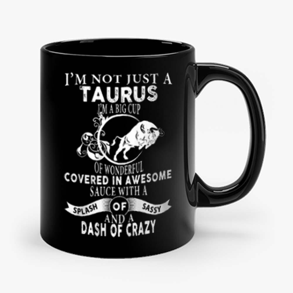 Im Not Just Taurus Im Big Cup Mug