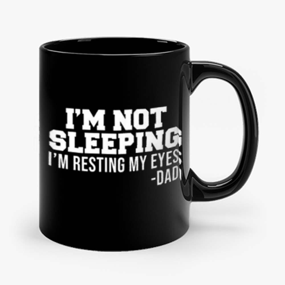 Im Not Sleeping Im Resting My Eyes 1 Mug