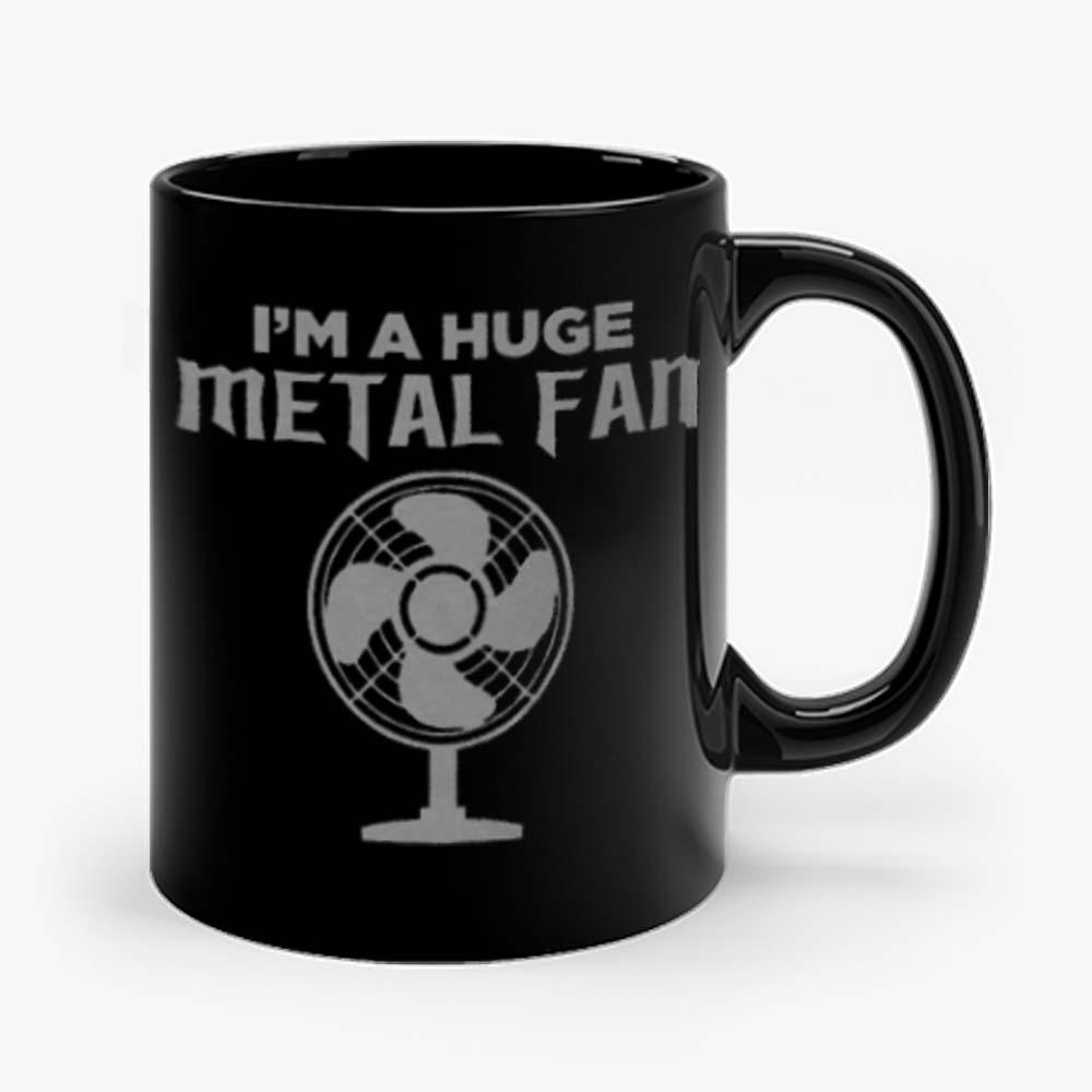 Im a Huge Metal Fan Mug