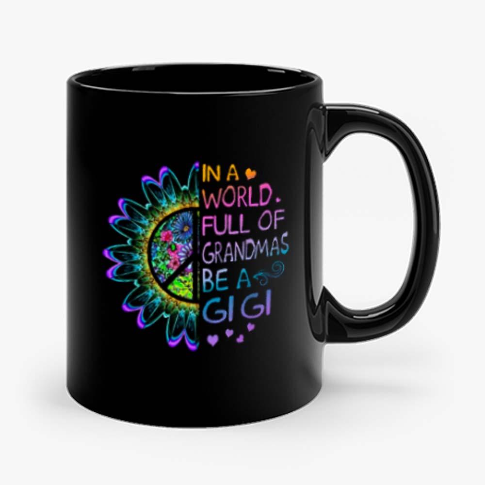 In A World Full Of Grandmas Be A Gigi Hippie Mug