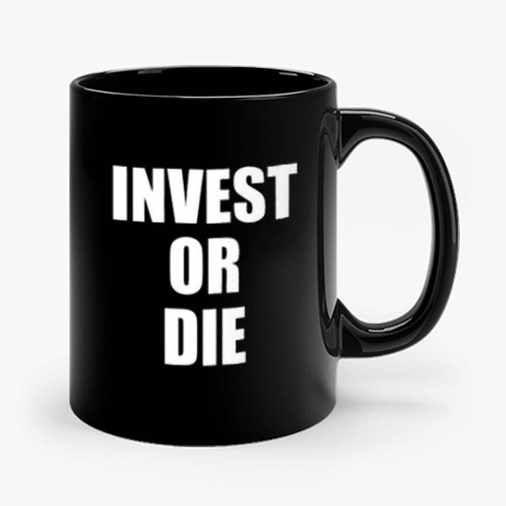 Invest Or Die Real Estate Investor Black Mug