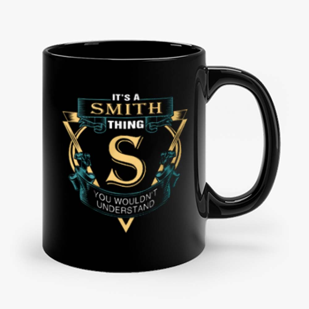 Its a Smith Thing S You Wouldnt Understand Mug