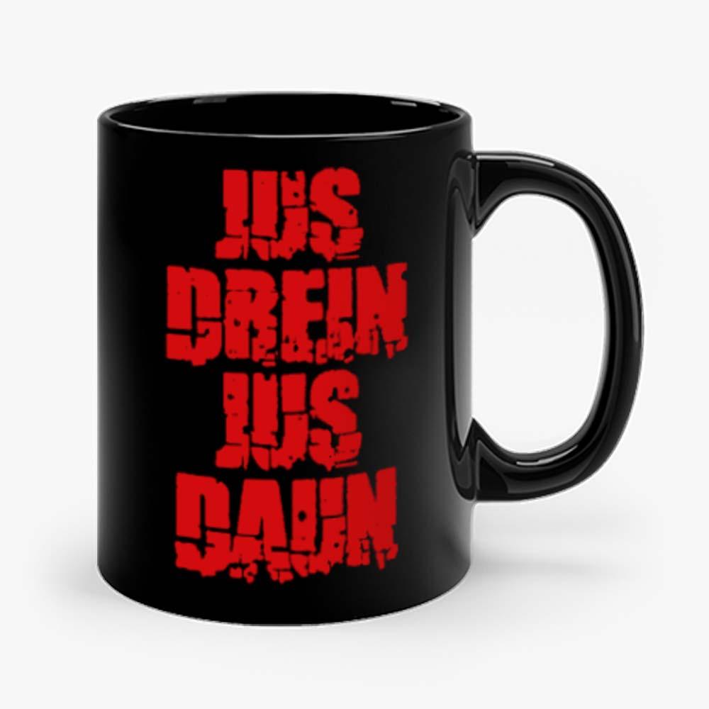 Jus Drein Jus Daun Blood Must Have Blood Mug