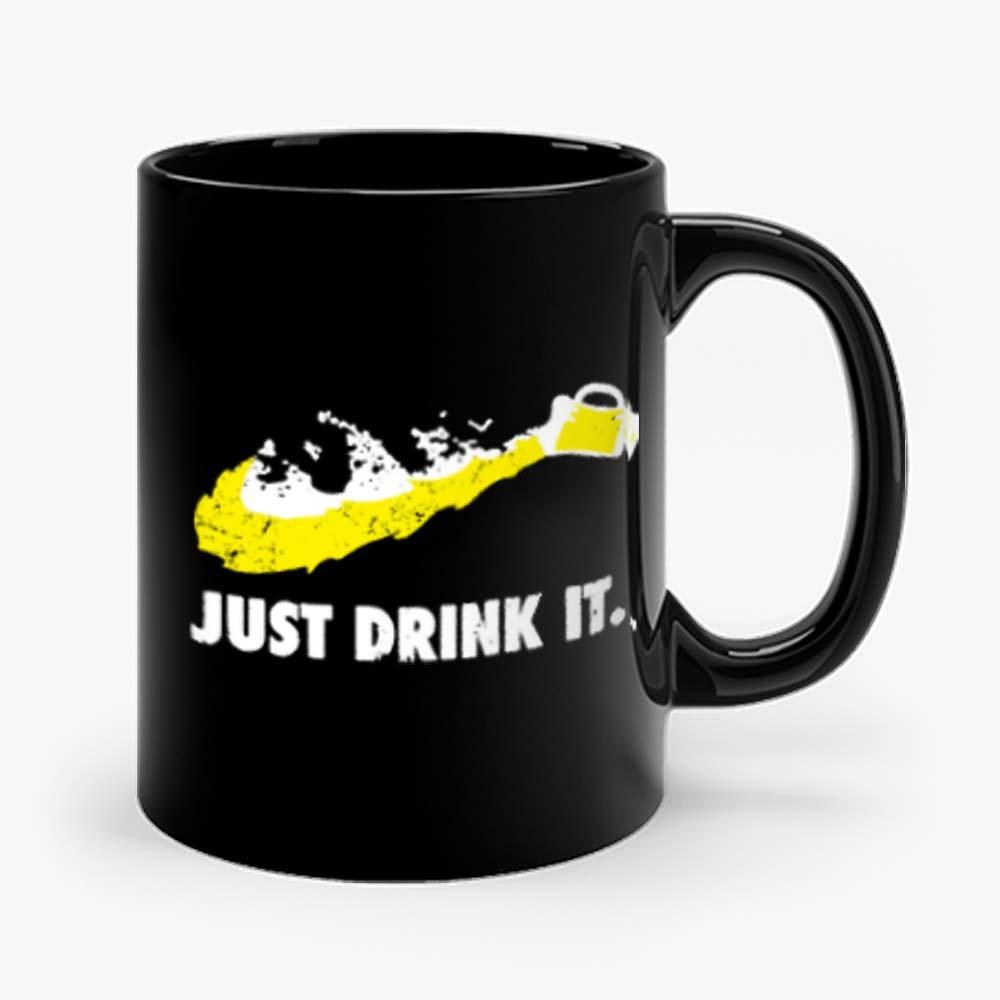 Just Drink It Beer Love Mug