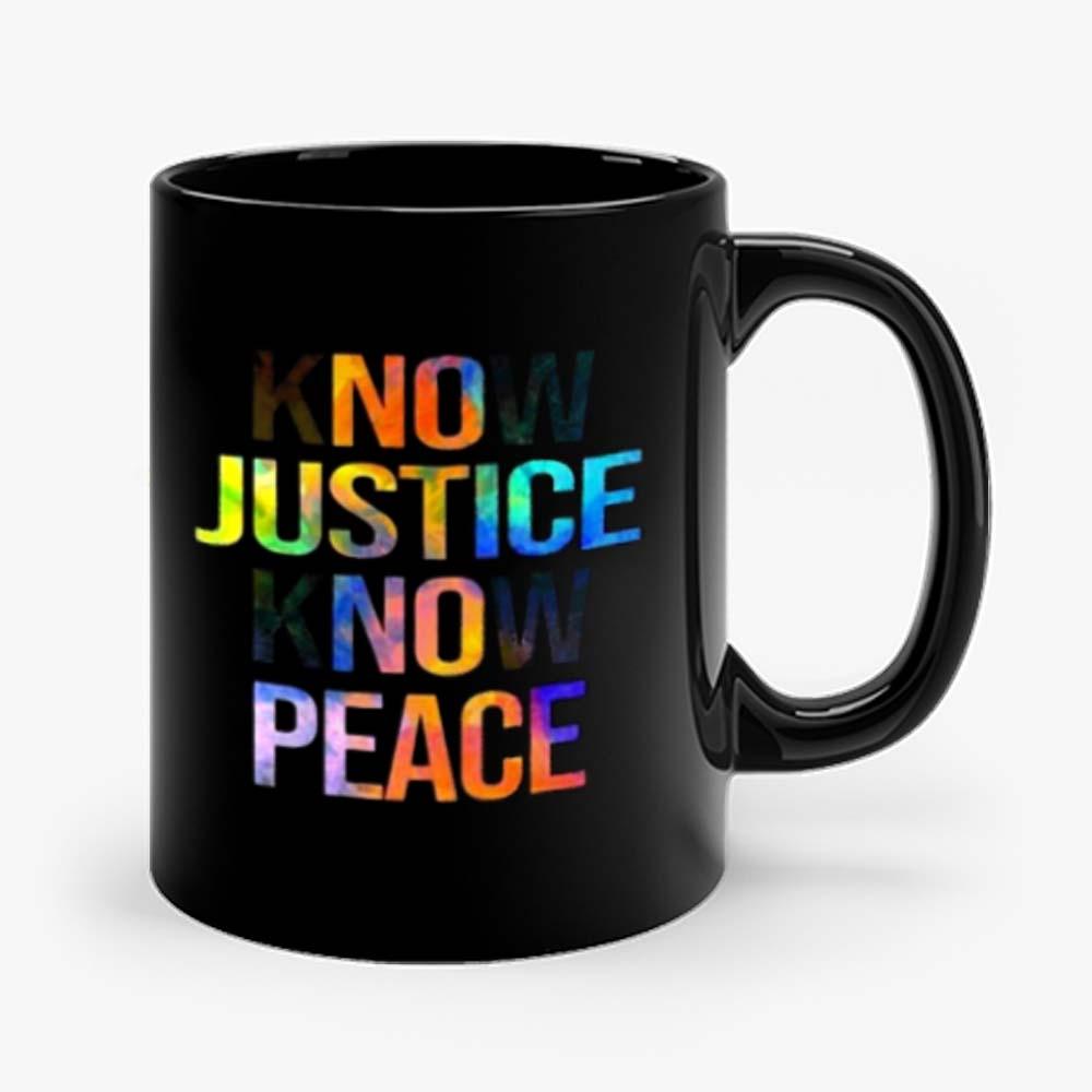 Know justice know peace Mug