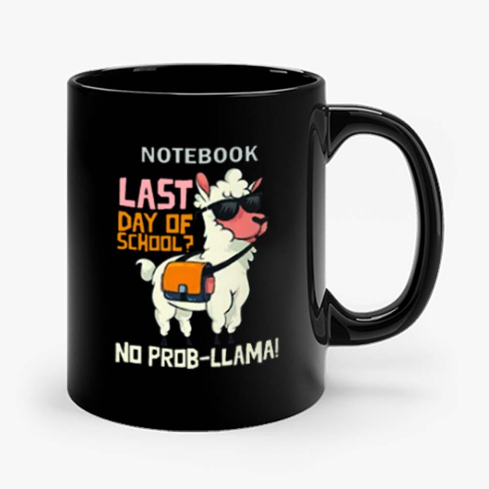 Last Day Of School No Probllama Mug
