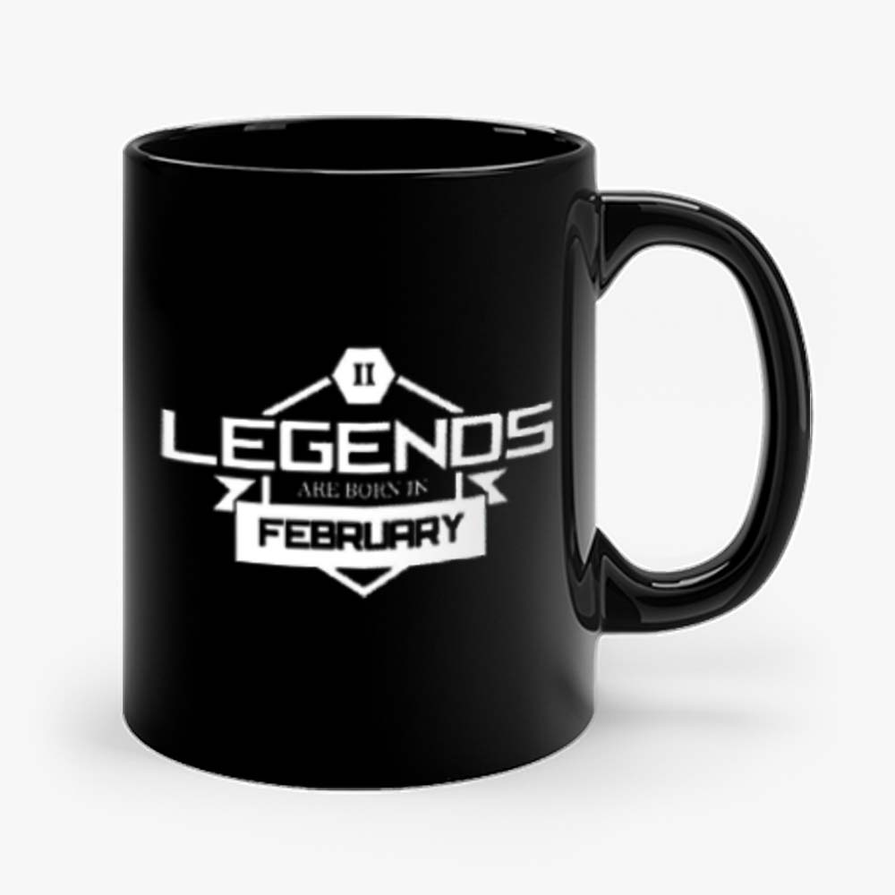 Legends Are Born In February Mug