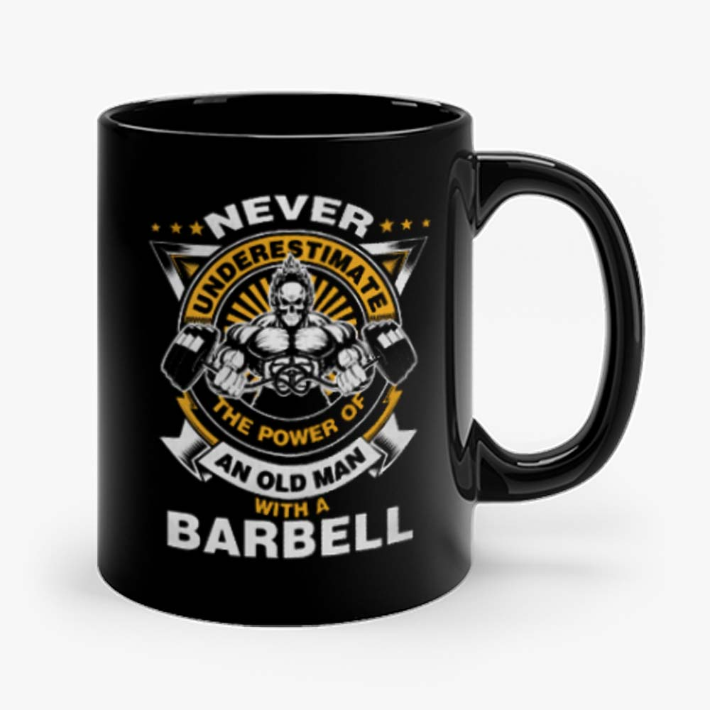 Never Underestimate The Power of Old Man With Barbell Mug