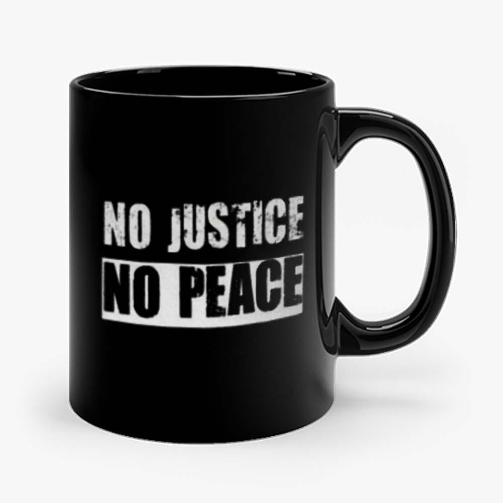 No Justice No Peace 1 Mug