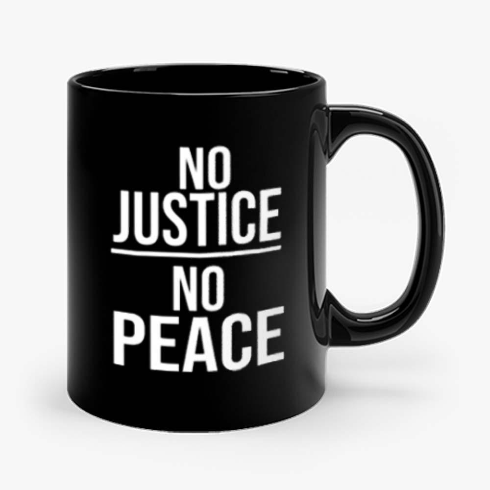 No Justice No Peace Quote Mug