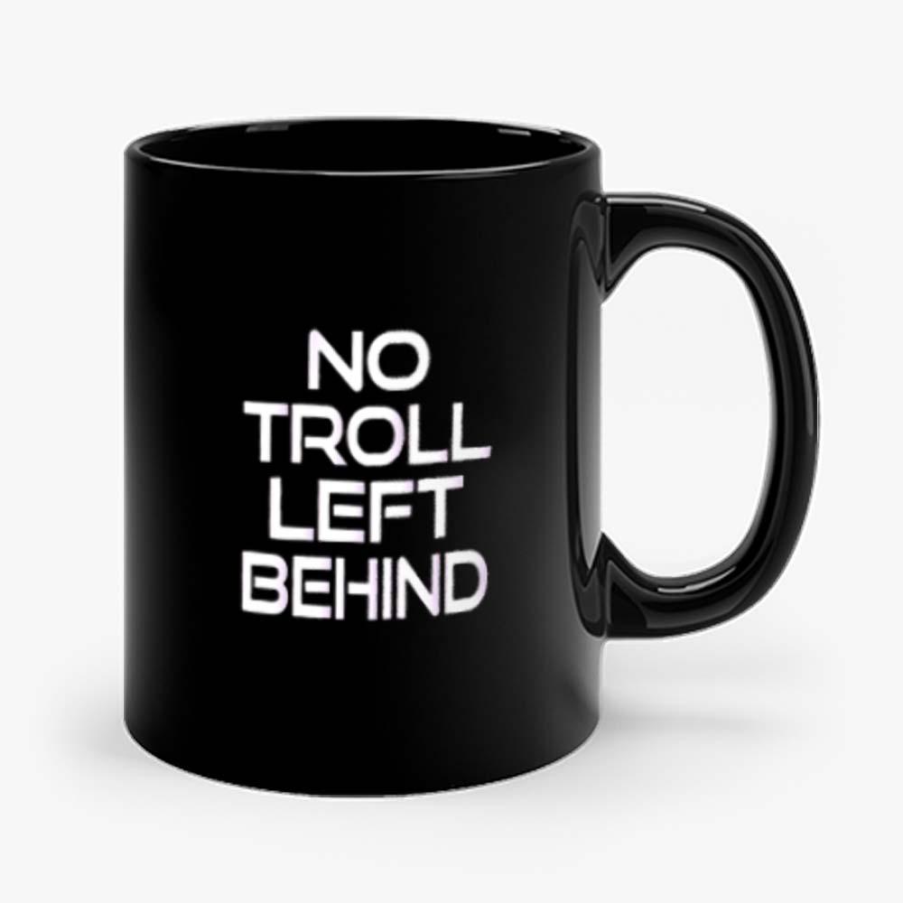 No Troll Left Behind Mug