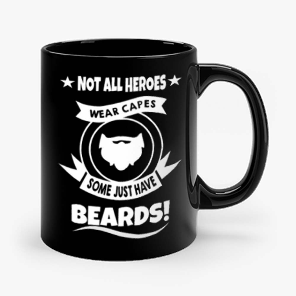 Not All Heroes Wear Capes Some Just Have Beards Mug