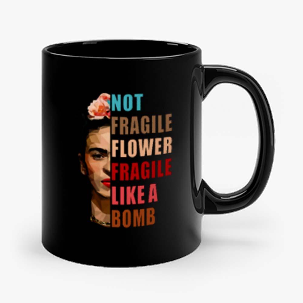 Not Fragile Like A Flower Mug