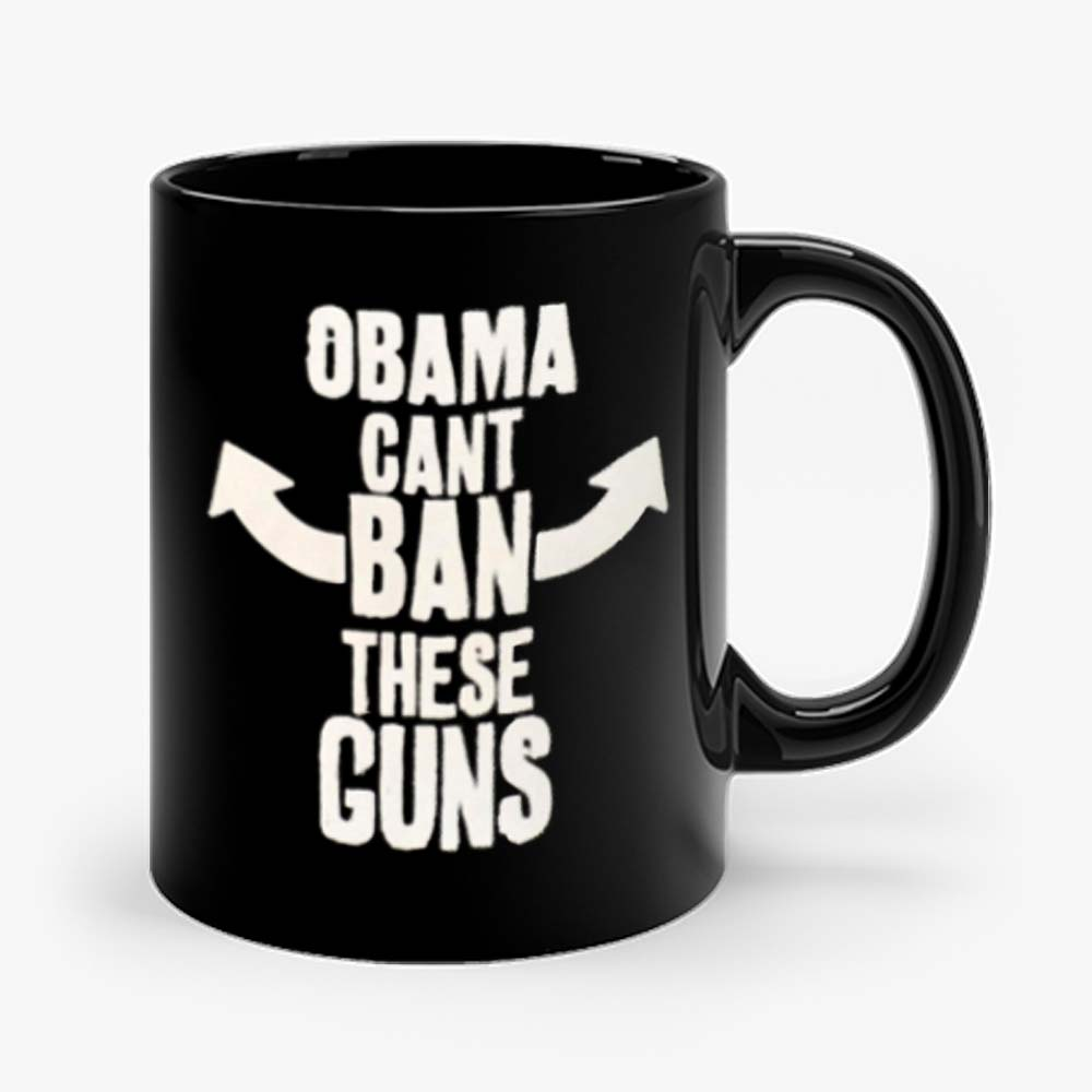 Obama Cant Ban These Guns Mug