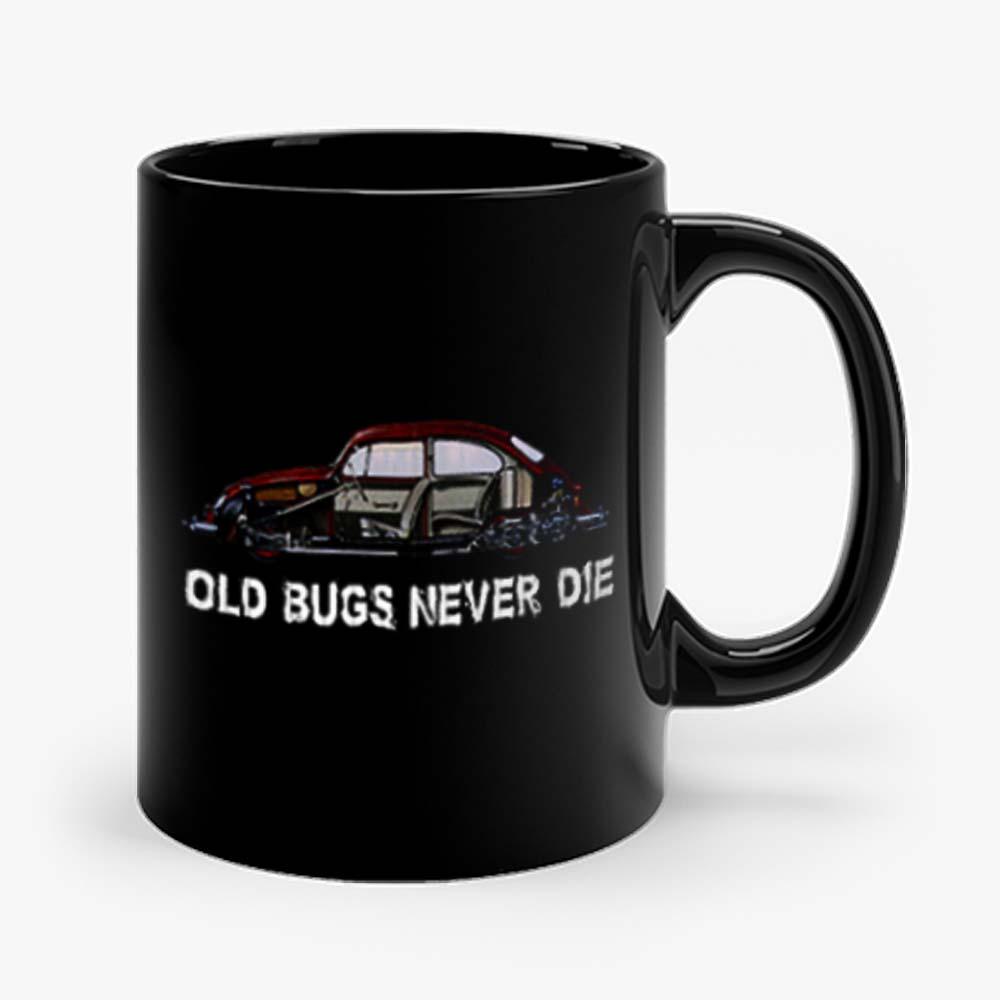Old Bugs Never Dies Volkswagen Mug