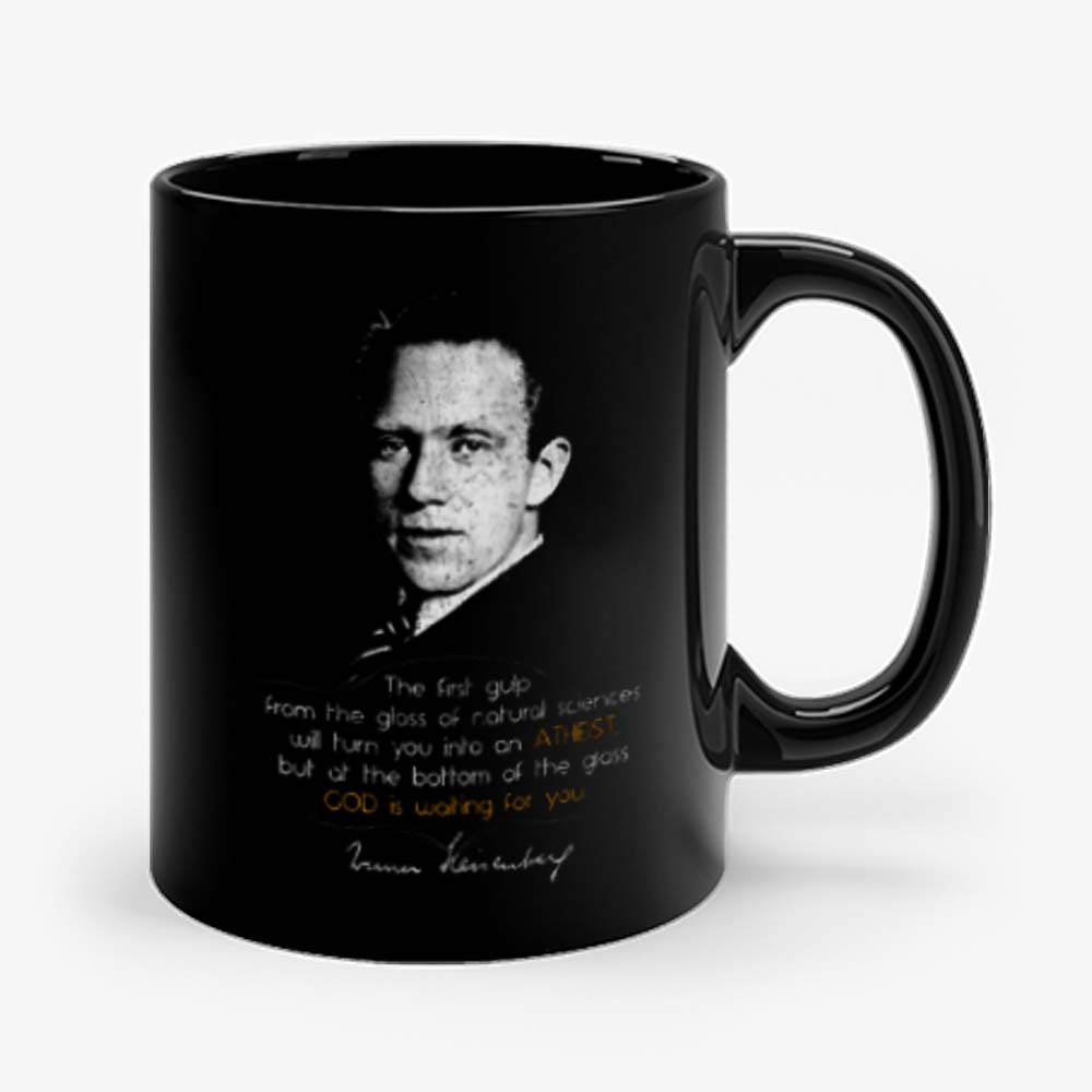 WERNER HEISENBERG THE FIRST GULP Mug