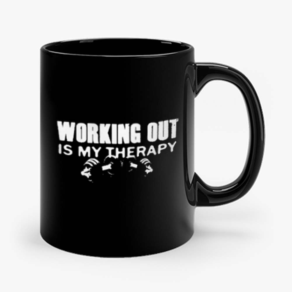 WORKING OUT IS MY THERAPY Mug