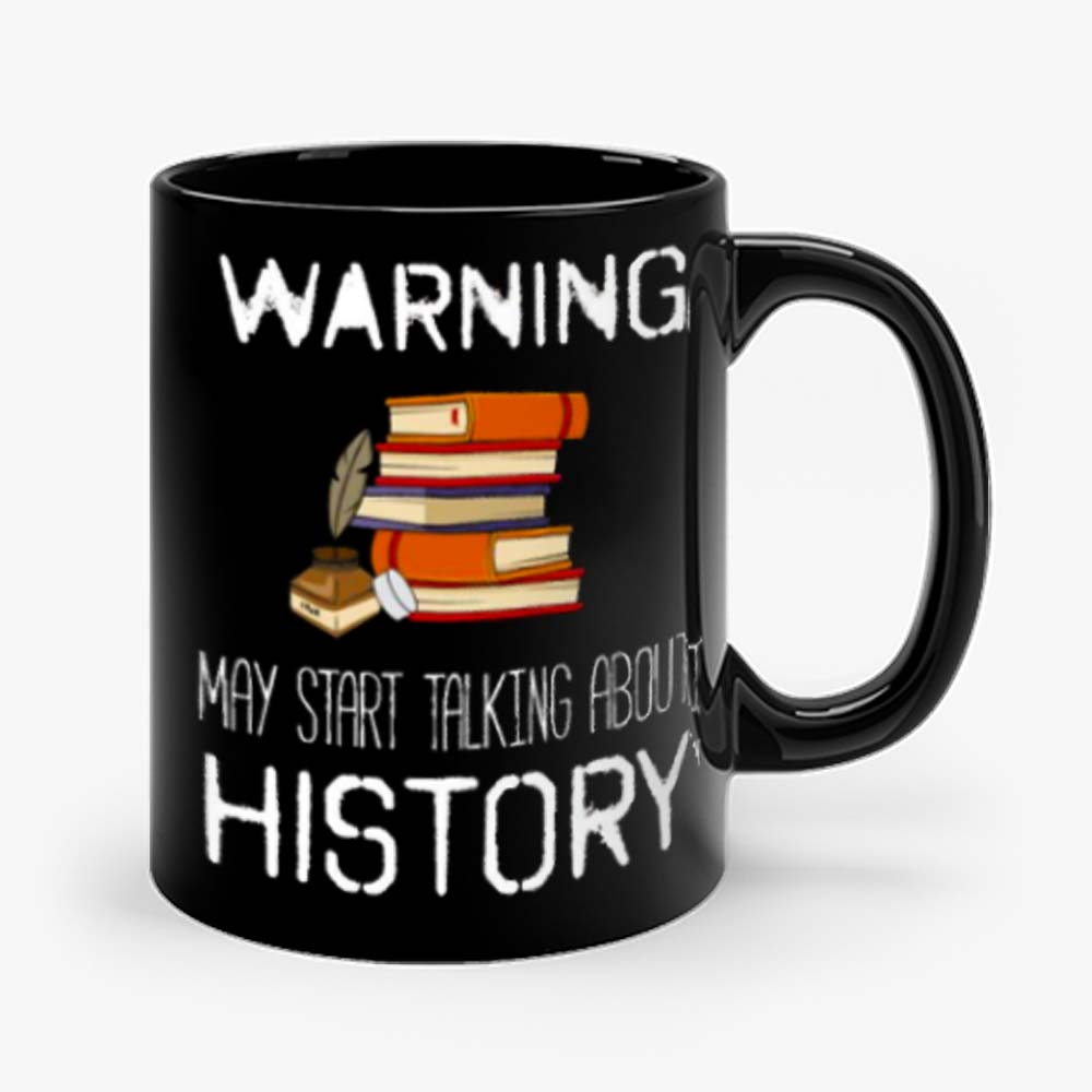 Warning May Start Talking Histor Mug
