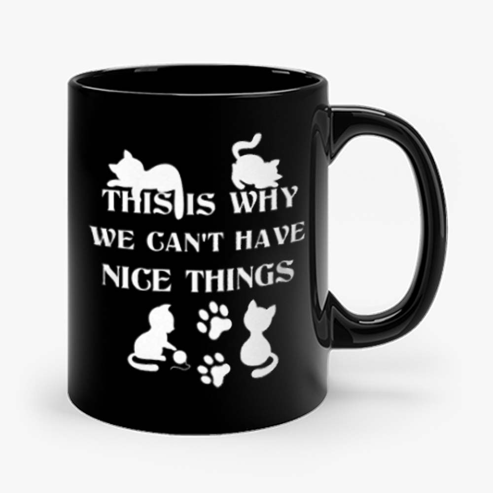 We Cant Have Nice Things Cat Tees Mug
