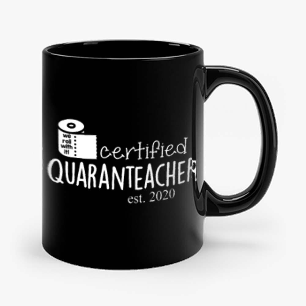 We Roll With It Certified Quaranteacher Est 2020 Mug
