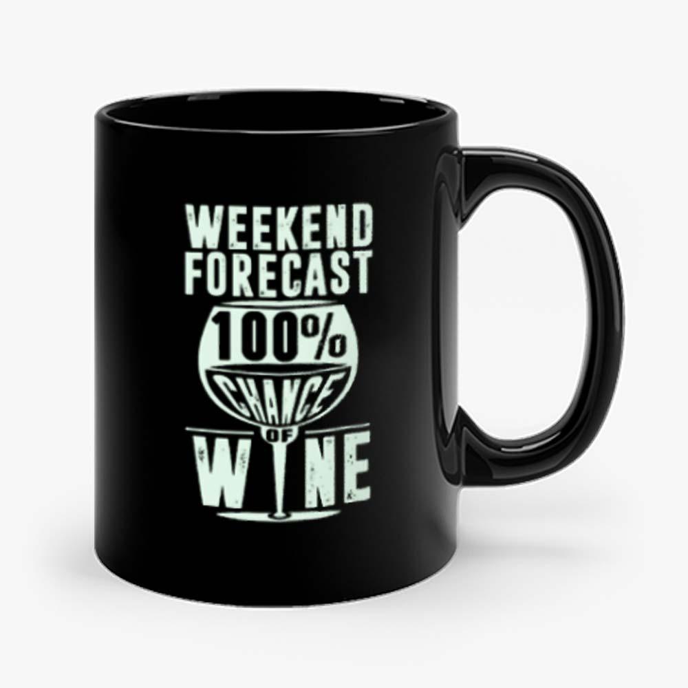 Weekend Forecast 100 Chance Of Wine Funny Holiday Mug