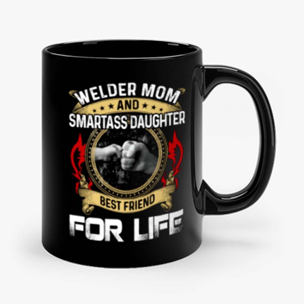 Welder Mom And Smartass Daughter Best Friend Proud Welder Mug