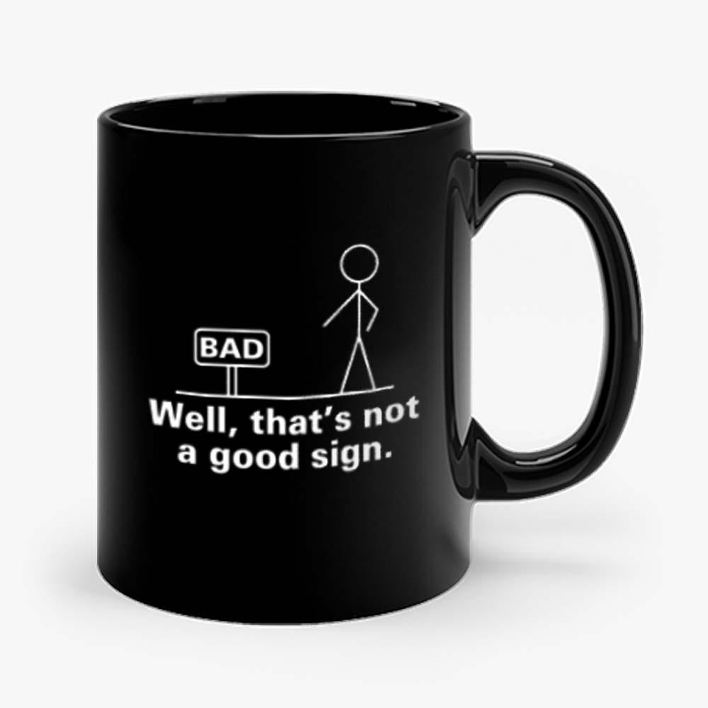 Well Thats Not A Good Sign Sticky Mug