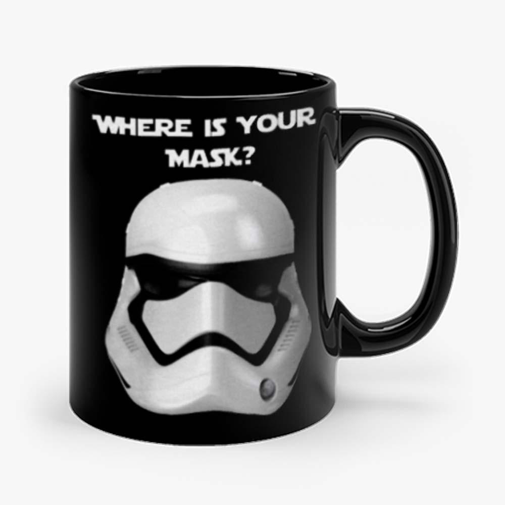 Where Is Your Mask Trooper Mug