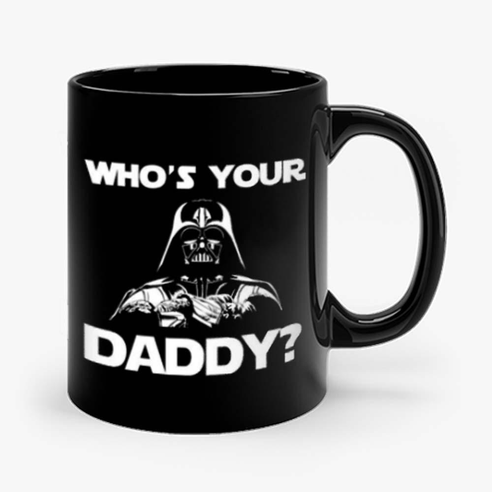 Whos Your Daddy dad Mug
