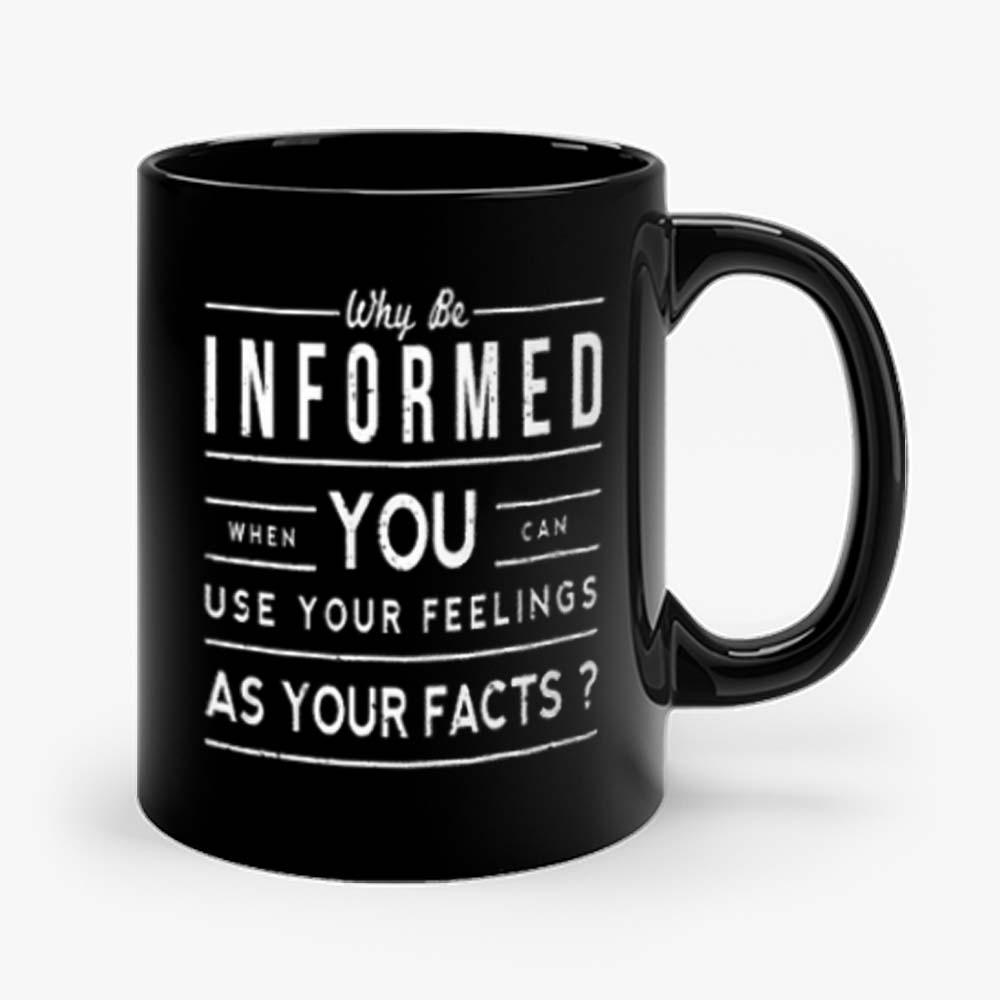 Why Be Informed Mug